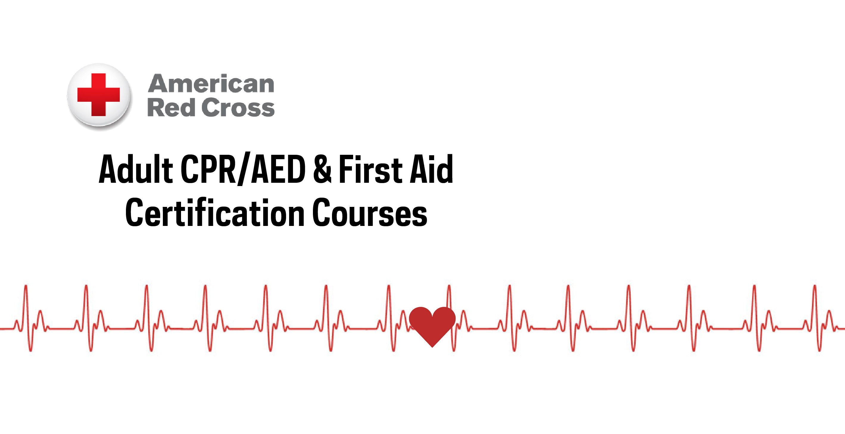 Register now for Adult CPR/AED & First Aid courses